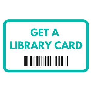 Get a library card online to access your eLibrary!